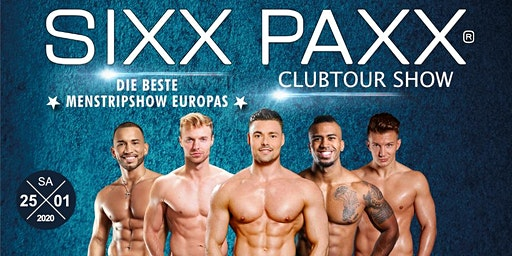 SIXX PAXX Clubtour Show 2020 (18+)