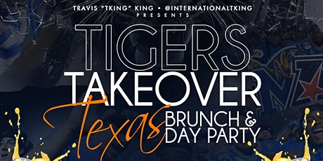 TIGERS TAKEOVER TEXAS BRUNCH/DAY PARTY tickets