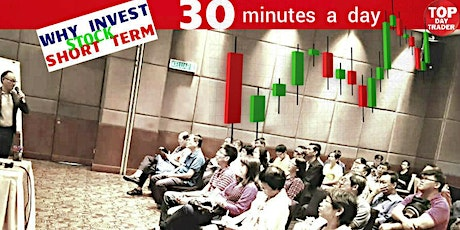Why DAYTRADE  STOCK just 30 minutes a day rather than INVEST-Buy-Hope-PRAY tickets