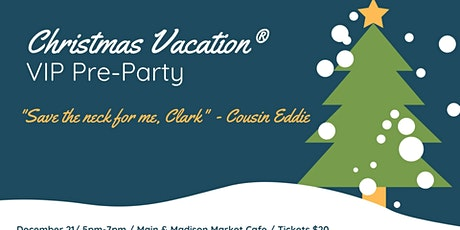 Christmas Vacation® Pre-Party tickets