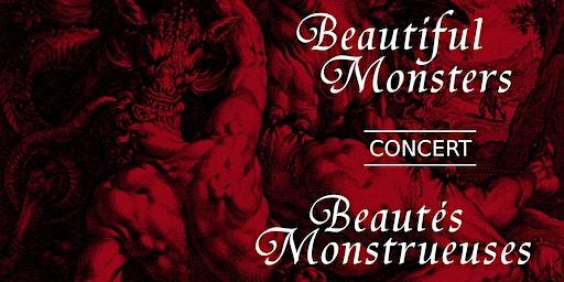 Beautiful Monsters Concert / Concert Beautés monstrueuses