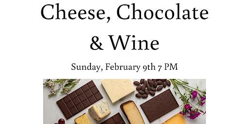 Cheese, Chocolate & Wine