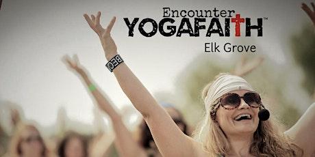 Encounter YogaFaith Elk Grove  tickets