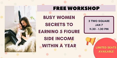 Busy Women Secrets to Earning a 5 Figure Side Income within A YEAR! tickets