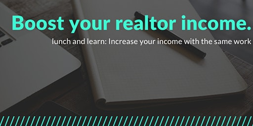 Double Your Realtor Income: Lunch and Learn