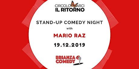 Stand-up Comedy Night with Mario Raz all'Arci Il Ritorno di Seregno biglietti