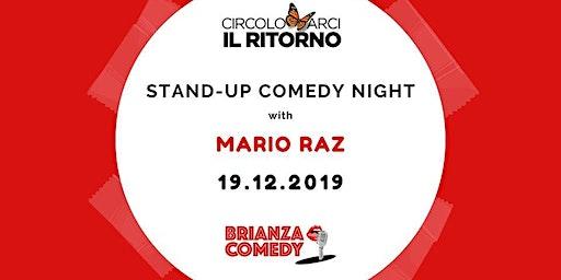 Stand-up Comedy Night with Mario Raz all'Arci Il Ritorno di Seregno