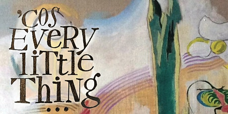 Cos' Every Little Thing . Exhibition Private View tickets
