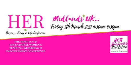 HER Business, Body & Life Conference 2021 (Midlands UK) tickets