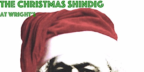 The Christmas Shindig at Wright's tickets