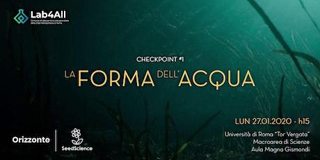 Lab4All | Checkpoint #1 - La forma dell'acqua biglietti