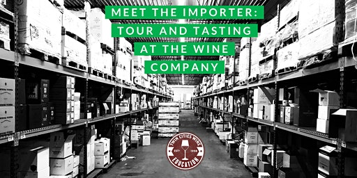 Meet the Importer: Tour and Tasting at The Wine Company