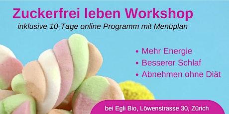 Zuckerfrei leben Workshop bei Egli Bio - Samstag 16. Mai 2020 (10 - 12 Uhr) Tickets