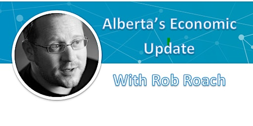 AACE Presents: Alberta's Economic Update with Rob Roach