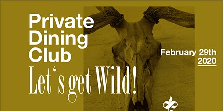 Private Dining Club:  Let's get Wild! tickets