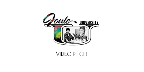 Joule U . VIDEO PITCH  tickets
