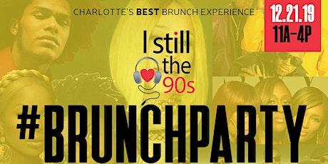 I Still Love The 90's Brunch Party: Feat. DJ Tramare  tickets