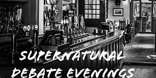 Supernatural Debate Evening