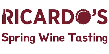 Ricardo's Cellar Spring Wine Tasting - Single Ticket tickets