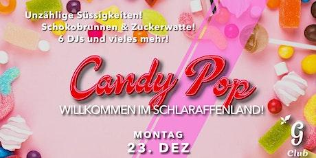 CANDY POP! - Willkommen im Schlaraffenland! Tickets