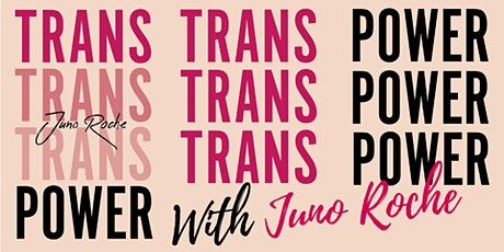 Trans Power with Juno Roche tickets