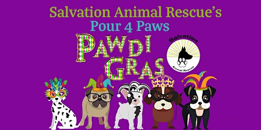 Salvation Animal Rescue's Pour 4 Paws PAWDI GRAS!