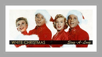 """White Christmas"": Sing-A-Long"