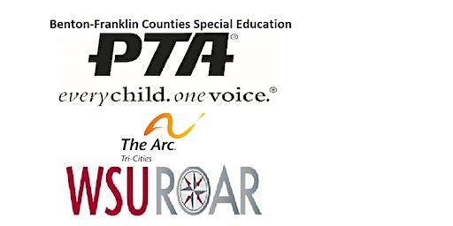 Benton-Franklin Counties Sped PTA & the ARC WSU ROAR presentation