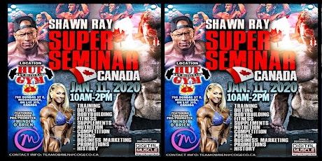 SHAWN RAY SUPER SEMINAR CANADA tickets