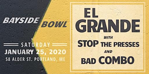 El Grande w/ Stop The Presses & Bad Combo
