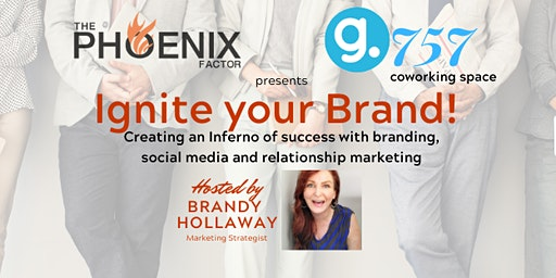 Ignite your Brand, your Business and your Network!