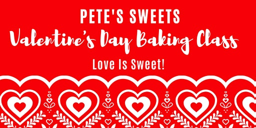 Pete's Sweets Valentine's Baking Class