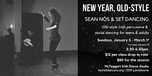 New Year, Old-Style: Sean Nós & Set Dancing for Teens & Adults