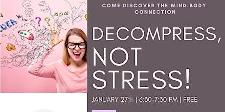 Decompress, not stress! tickets