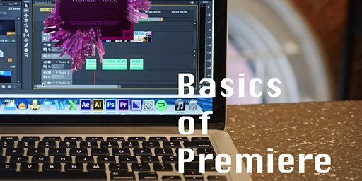 Intro to Editing in Adobe Premiere (2 sessions: Feb 4th & 11th)