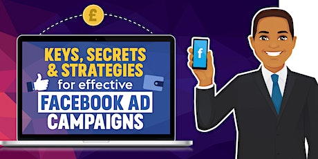 Keys, secrets and strategies for effective Facebook Ad campaigns tickets