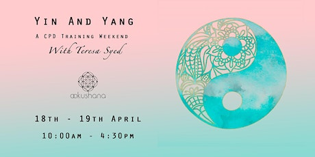 Yin & Yang: A CPD Training Weekend with Teresa Syed tickets