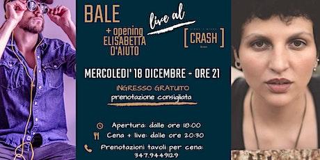 Bale live al Crash Roma + opening Elisabetta D'Aiuto entradas