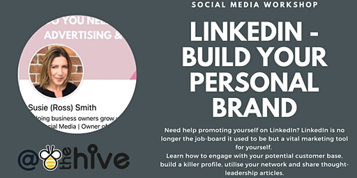 Building your personal brand on LinkedIn - Friday 13th March
