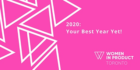 WIP Toronto - 2020: Your Best Year Yet tickets