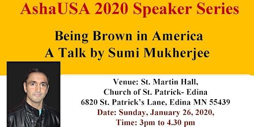 Being Brown in America : A Talk By Sumi Mukherjee