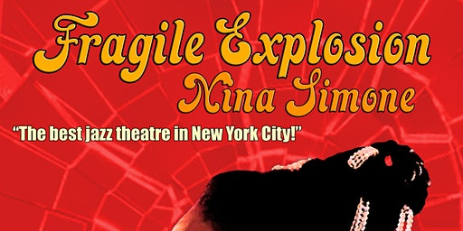 Fragile Explosion: Nina Simone The New American Jazz Musical