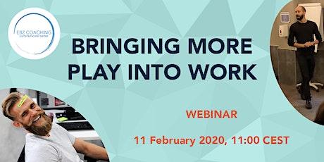 Bringing More Play into Work - Webinar billets