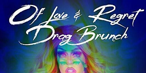 Of Love and Regret Drag Brunch
