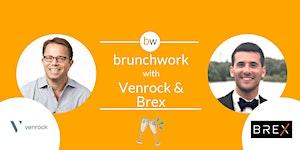 FinTech brunchwork w/ Venrock & Brex