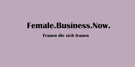 Female.Business.Now. Tickets