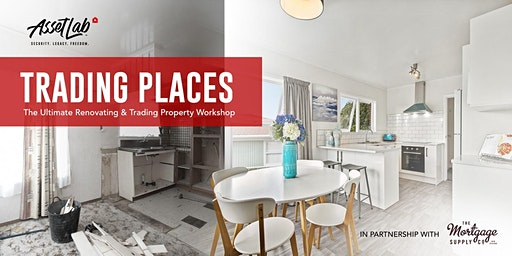 Trading Places: Property Trading & Renovating Workshop PLUS Negotiation and LIVE In-Market Experience!