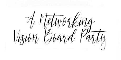 Party, Plan, Connect - A Networking Vision Board Party tickets