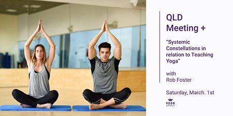 "QLD Meeting + ""Systemic Constellations in relation to Teaching Yoga"" tickets"