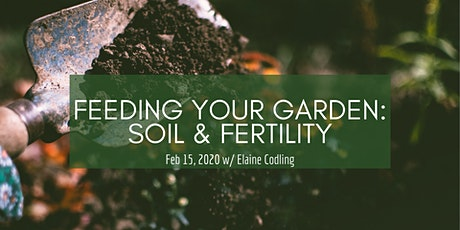 Feeding Your Garden: Soil & Fertility tickets